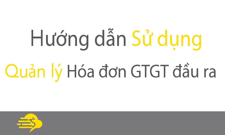 HDSD - Quản lý hóa đơn GTGT đầu ra